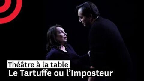 """Théâtre à la table : """"Le Tartuffe ou l'Imposteur"""" - Molière/Éric Ruf (Comédie-Française)"""