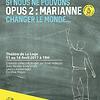 Image de spectacle Si nous ne pouvons changer le monde... Opus 2 Marianne