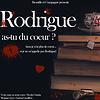 Image de spectacle Rodrigue, as-tu du cœur ?