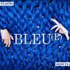 Accueil de « Bleu(e) »