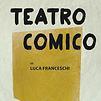 Accueil de « Teatro Comico »