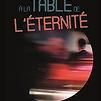 Accueil de « A la table de l'Eternité »