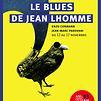 Accueil de « Le Blues de Jean Lhomme »
