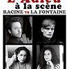 Image de spectacle L'Adieu à la scène, Racine vs La Fontaine
