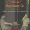 Accueil de « Les Hommes Dégringolés »