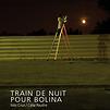 Accueil de « Train de nuit pour Bolina »