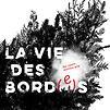 Accueil de « La Vie des bord(e)s (Le Caillou, la fleur et le bûcheron) »