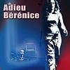 Adieu Bérénice