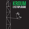 Accueil de « Kroum l'ectoplasme »