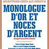 Accueil de « Monologue d'or et noces d'argent »
