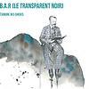 Image de spectacle B.A.B.A.R (Le Transparent noir)