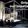 Accueil de « Orlando ou l'Impatience »