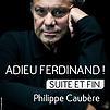 Accueil de « Adieu Ferdinand ! Suite et fin. »