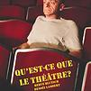 Accueil de « Qu'est-ce que le théâtre ? »