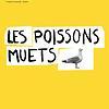 Les Poissons muets