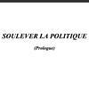 Soulever la politique (prologue)
