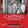Casting, the Musical
