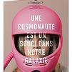 Accueil de « Une cosmonaute est un souci dans notre galaxie »