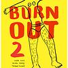 Burn out 2