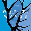 Accueil de « Wapiti waves »
