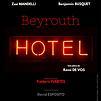 Accueil de « Beyrouth Hotel »