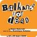 Balkans' not Dead
