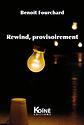 Rewind, provisoirement