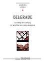 Belgrade (chante ma langue le mystère du corps glorieux)