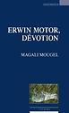 Couverture de Erwin Motor, dévotion