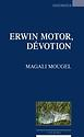 Erwin Motor, dévotion