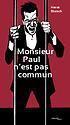 Monsieur Paul n'est pas commun