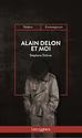 Alain Delon et moi