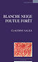 Blanche Neige foutue forêt