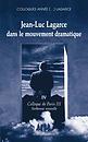 Jean-Luc Lagarce dans le mouvement dramatique