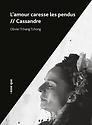 Cassandre / L'amour caresse les pendus