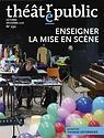 Théâtre/Public n° 230 - Enseigner la mise en scène