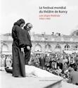 Le Festival mondial du théâtre de Nancy : une utopie théâtrale (1963-1983)