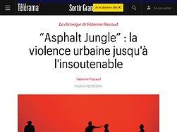 """""""Asphalt Jungle"""" : la violence urbaine jusqu'à l'insoutenable"""