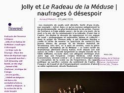 """Jolly et """"Le Radeau de la Méduse""""   naufrages ô désespoir"""