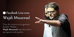 """Illustration de # Facebook Live avec Wajdi Mouawad, """"Tous des oiseaux"""" au bac"""