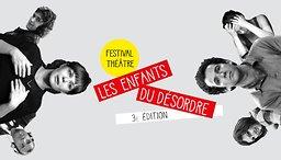 Illustration de Les Enfants du désordre - Festival de théâtre