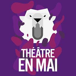 Illustration de Festival - Théâtre en mai 2017