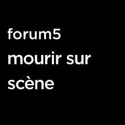 Illustration de forum5 : mourir sur scène