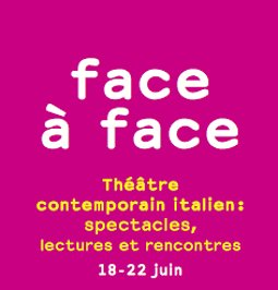 Illustration de Face à Face - Théâtre contemporain italien : spectacles, lectures, rencontres