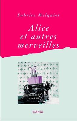 Alice et autres merveilles : d'après