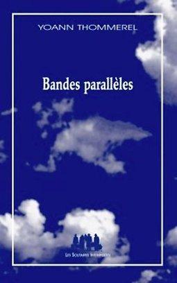 Illustration de Bandes parallèles - Yoann Thommerel et Vincent Thomasset
