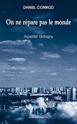 Illustration de MC93 Bobigny - Lecture-Musique : On ne répare pas le monde de Daniel Conrod
