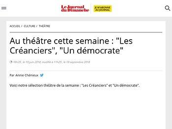"""Au théâtre cette semaine : """"Les Créanciers"""", """"Un démocrate"""""""