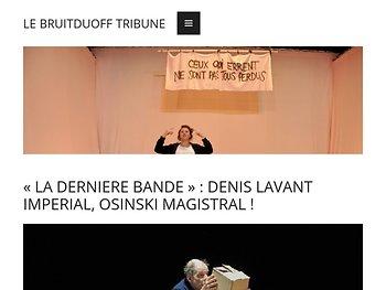 « La Dernière bande» : Denis Lavant impérial, Osinski magistral !