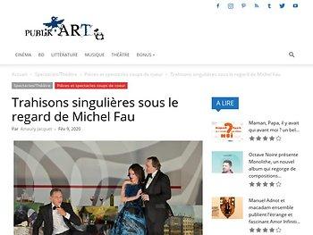 Trahisons singulières sous le regard de Michel Fau